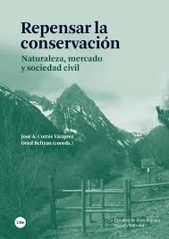 Repensar la conservación: Naturaleza, mercado y sociedad civil